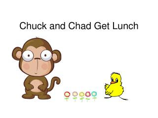 Chuck and Chad Get Lunch