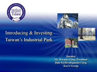 Introducing & Investing  Taiwan's Industrial Park