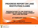 PROGRESS REPORT ON LAND RESTITUTION CLAIMS