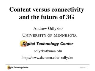 Content versus connectivity and the future of 3G
