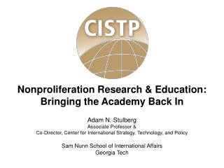 Nonproliferation Research & Education:  Bringing the Academy Back In Adam N. Stulberg