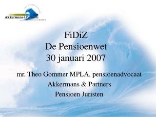 FiDiZ De Pensioenwet 30 januari 2007
