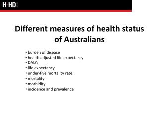 Different measures of health status of Australians