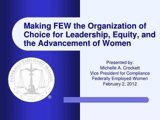 Making FEW the Organization of Choice for Leadership, Equity, and the Advancement of Women