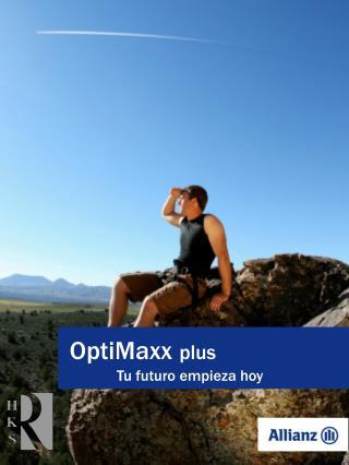 OptiMaxx plus    Tu futuro empieza hoy