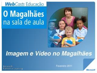 Imagem e V�deo no Magalh�es