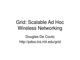 Grid: Scalable Ad Hoc Wireless Networking