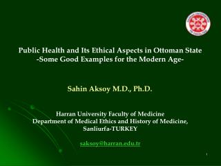 Public Health and Its Ethical Aspects in Ottoman State - Some Good Examples for  the  Modern Age -