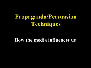 Propaganda/Persuasion Techniques