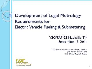 Development of Legal Metrology Requirements for  Electric Vehicle Fueling & Submetering