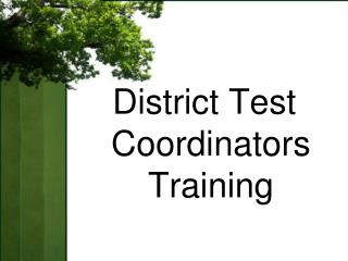 District Test Coordinators  Training