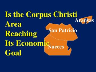 Is the Corpus Christi Area  Reaching Its Economic Goal
