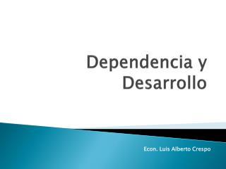 Dependencia y Desarrollo