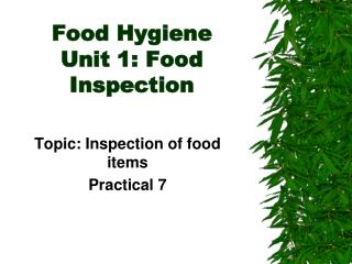 Food Hygiene Unit 1: Food Inspection