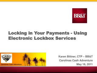 Locking in Your Payments - Using Electronic Lockbox Services