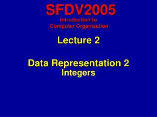 Lecture 2 Data Representation 2