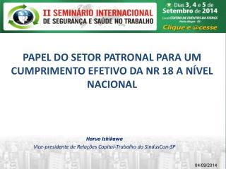 PAPEL DO SETOR PATRONAL PARA UM CUMPRIMENTO EFETIVO DA NR 18 A NÍVEL NACIONAL
