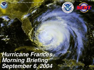 Hurricane Frances Morning Briefing September 6, 2004