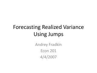 Forecasting Realized Variance Using Jumps