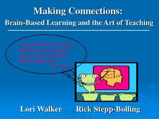Making Connections: Brain-Based Learning and the Art of Teaching