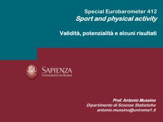 Special Eurobarometer 412 Sport and physical activity Validità, potenzialità e alcuni risultati