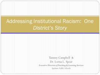 Addressing Institutional Racism:   One District's Story