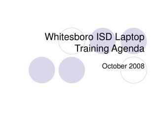 Whitesboro ISD Laptop Training Agenda