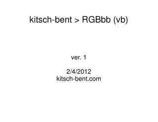 kitsch-bent > RGBbb (vb)