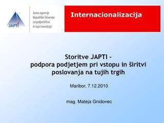 Storitve JAPTI -   podpora podjetjem pri vstopu in širitvi poslovanja na tujih trgih