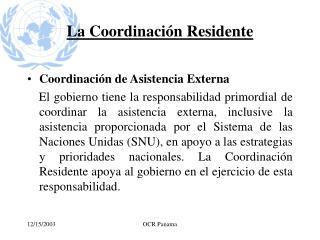 La Coordinaci ón  Residente