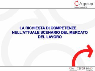 LA RICHIESTA DI COMPETENZE NELL'ATTUALE SCENARIO DEL MERCATO DEL LAVORO