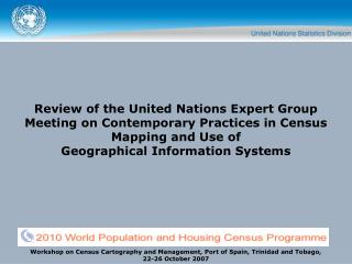 Review of the United Nations Expert Group Meeting on Contemporary Practices in Census Mapping and Use of  Geographical I