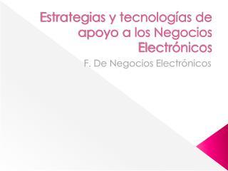 Estrategias y tecnologías de apoyo a los Negocios Electrónicos