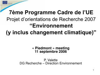 «Piedmont» meeting 11 septembre 2006 P. Valette DG Recherche – Direction Environnement