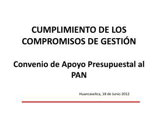 CUMPLIMIENTO DE LOS COMPROMISOS DE GESTIÓN Convenio de Apoyo Presupuestal al PAN