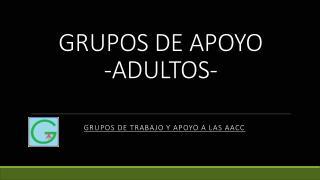 GRUPOS DE APOYO -ADULTOS-