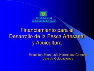 Financiamiento para el Desarrollo de la Pesca Artesanal y Acuicultura