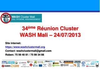 34 ème  Réunion Cluster  WASH Mali – 24/07/2013