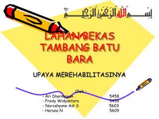 LAHAN BEKAS TAMBANG BATU BARA