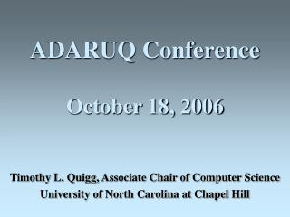 ADARUQ Conference October 18, 2006