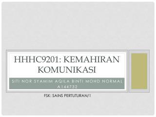 Hhhc9201:  kemahiran komunikasi