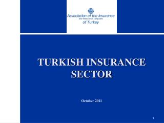 TURKISH INSURANCE SECTOR October  2011