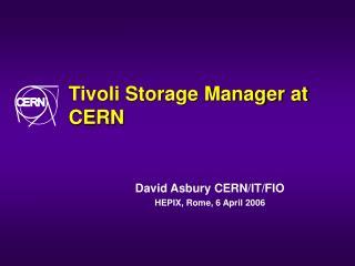 Tivoli Storage Manager at CERN