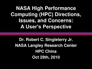 NASA High Performance Computing HPC Directions, Issues, and Concerns: A User s Perspective