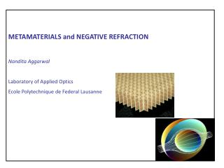 METAMATERIALS and NEGATIVE REFRACTION  Nandita Aggarwal  Laboratory of Applied Optics Ecole Polytechnique de Federal Lau