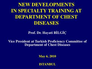 NEW DEVELOPMENTS  IN SPECIALTY TRAINING AT DEPARTMENT OF CHEST DISEASES