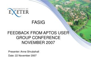 FASIG FEEDBACK FROM APTOS USER GROUP CONFERENCE NOVEMBER 2007