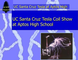 UC Santa Cruz Tesla Coil Show at Aptos High School