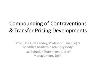 Compounding of Contraventions & Transfer Pricing Developments