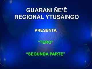 "PRESENTA ""TERO""  ""SEGUNDA PARTE"""